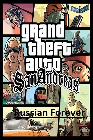 Grand Theft Auto: San Andreas – Russia Forever