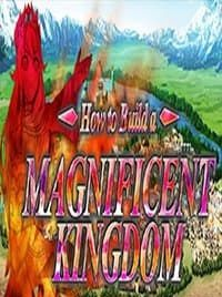How to Build a Magnificent Kingdom