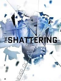 The Shattering